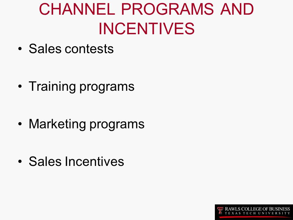 CHANNEL PROGRAMS AND INCENTIVES