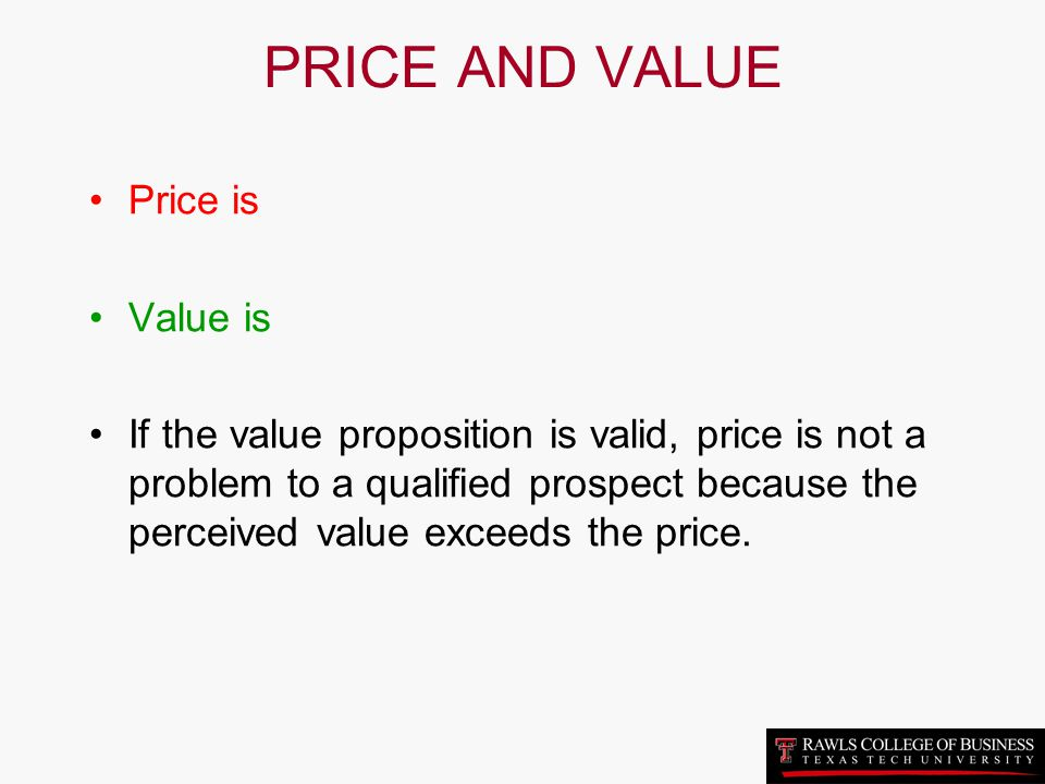 PRICE AND VALUE Price is Value is