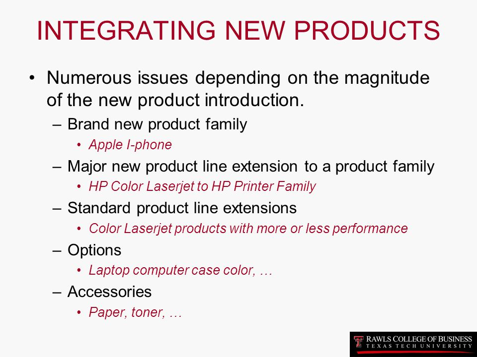 INTEGRATING NEW PRODUCTS