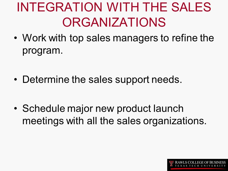 INTEGRATION WITH THE SALES ORGANIZATIONS