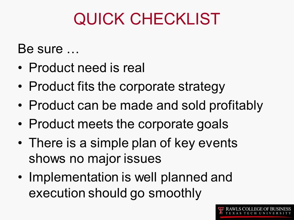 QUICK CHECKLIST Be sure … Product need is real