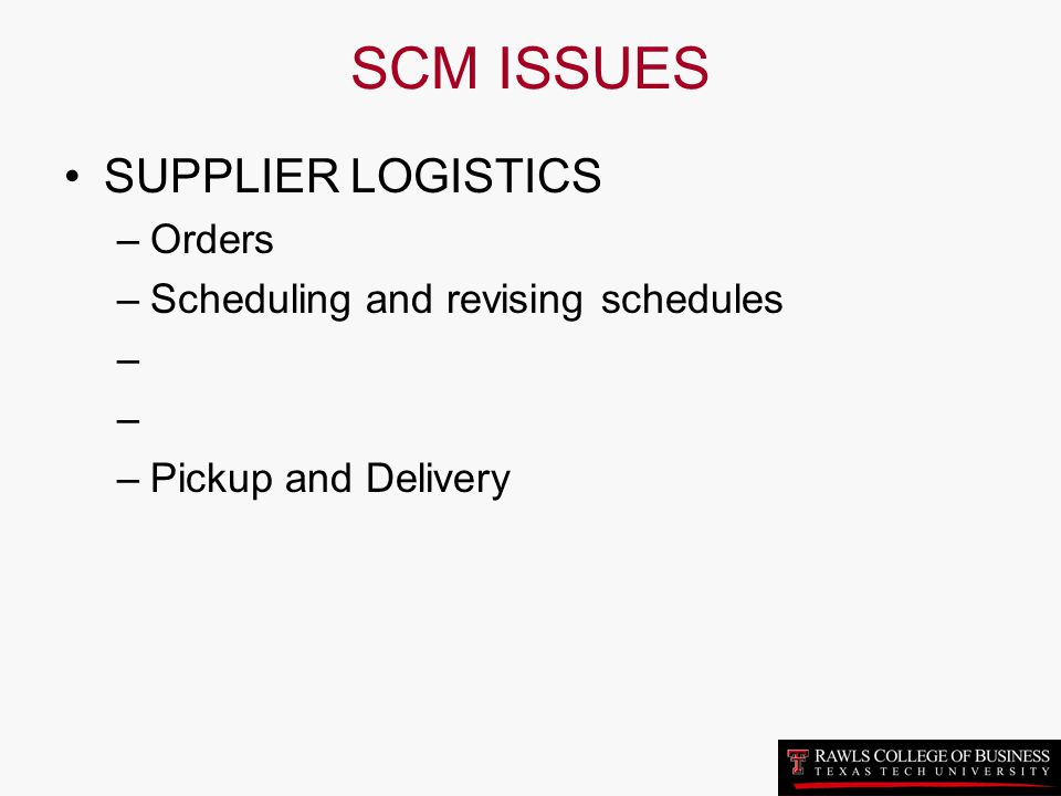 SCM ISSUES SUPPLIER LOGISTICS Orders Scheduling and revising schedules