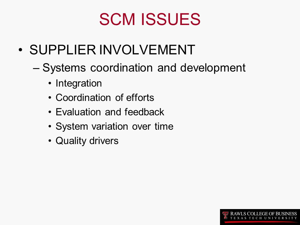 SCM ISSUES SUPPLIER INVOLVEMENT Systems coordination and development