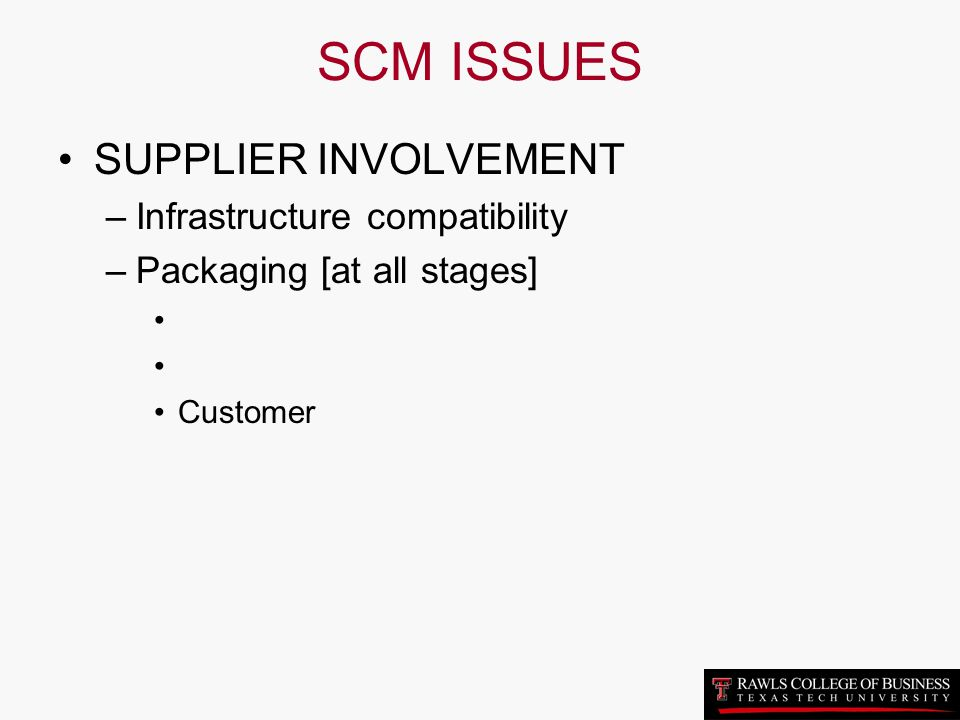 SCM ISSUES SUPPLIER INVOLVEMENT Infrastructure compatibility