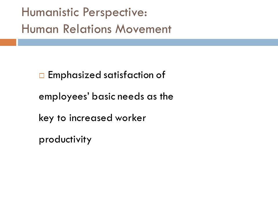 Humanistic Perspective: Human Relations Movement