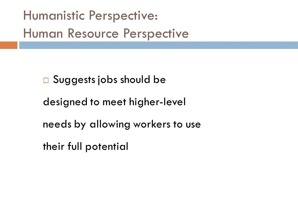 Humanistic Perspective: Human Resource Perspective