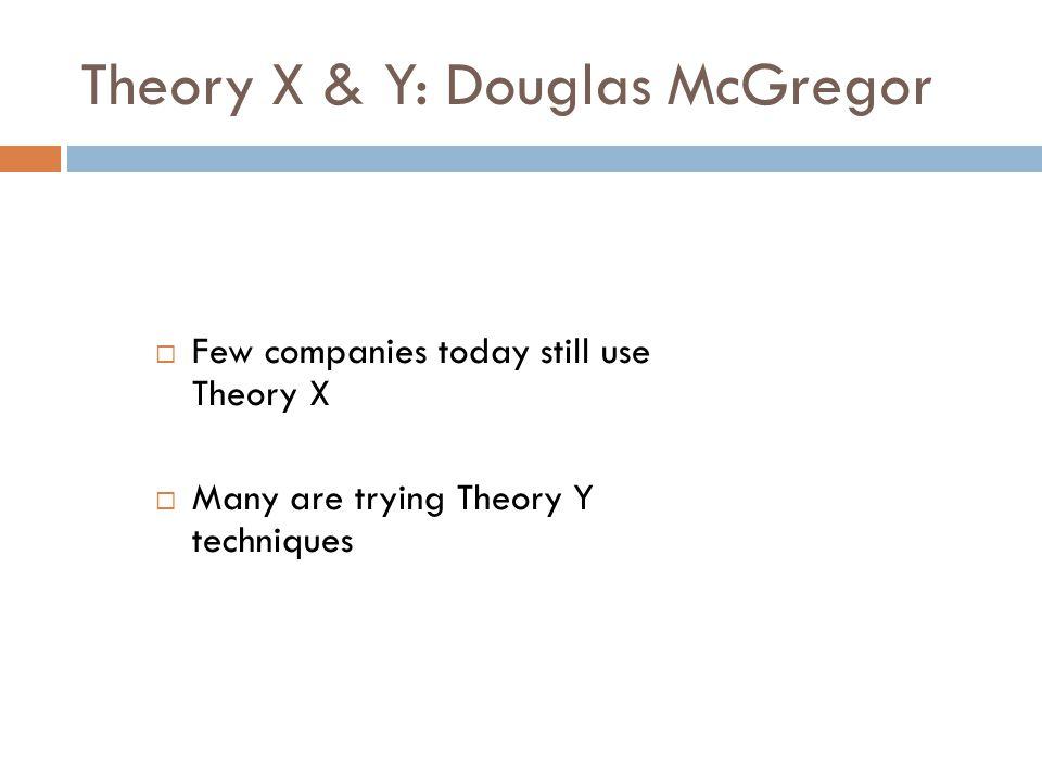 Theory X & Y: Douglas McGregor