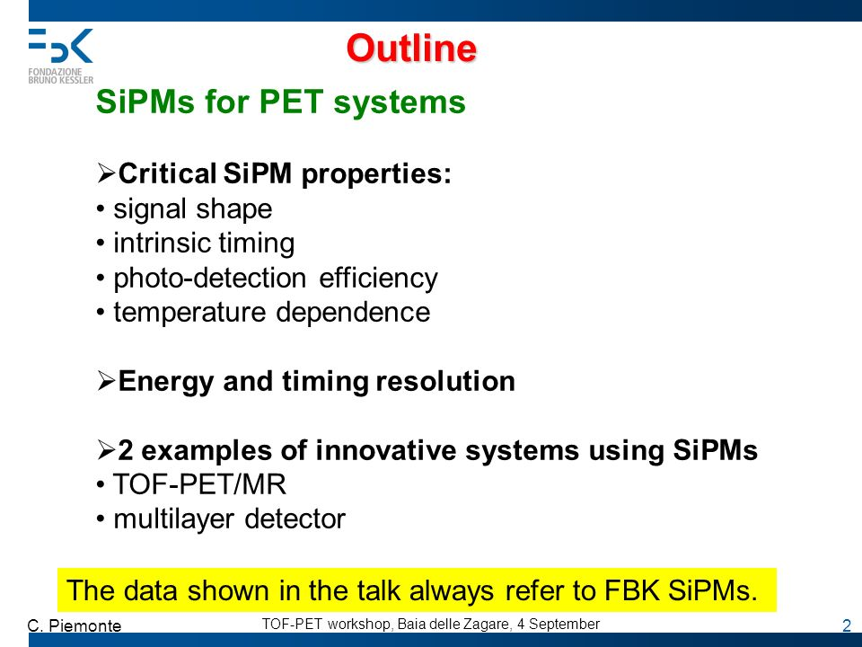 Outline SiPMs for PET systems Critical SiPM properties: signal shape