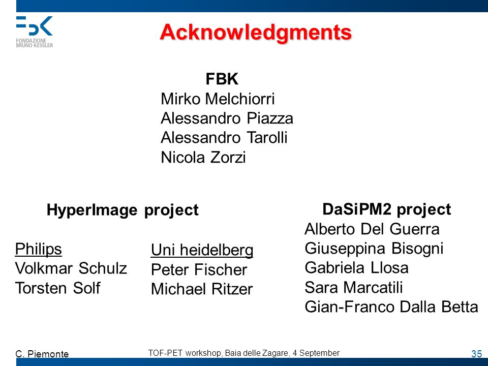 Acknowledgments FBK Mirko Melchiorri Alessandro Piazza