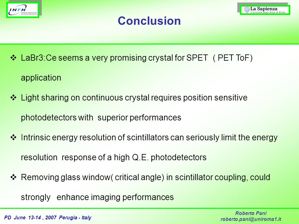 Conclusion LaBr3:Ce seems a very promising crystal for SPET ( PET ToF) application.