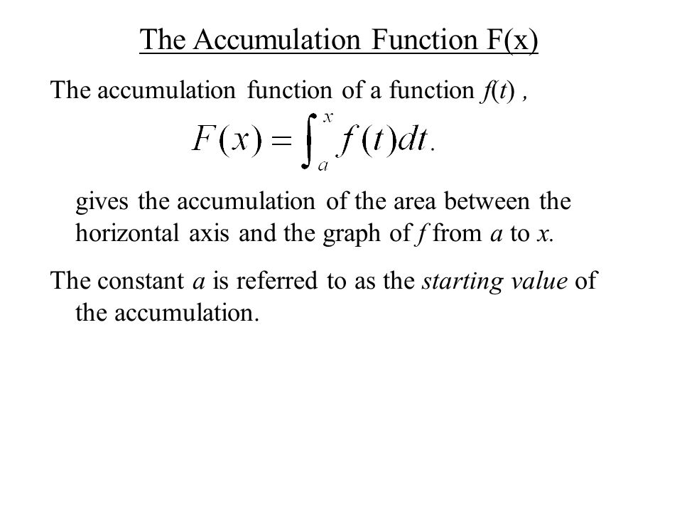 The Accumulation Function F(x)