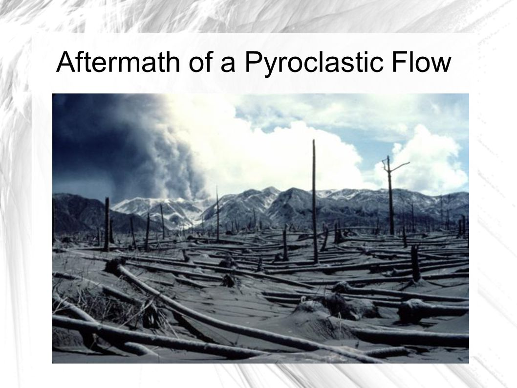 Aftermath of a Pyroclastic Flow