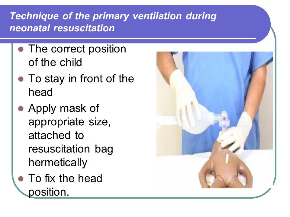 Technique of the primary ventilation during neonatal resuscitation