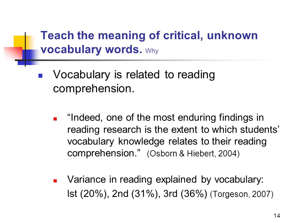 Teach the meaning of critical, unknown vocabulary words. Why