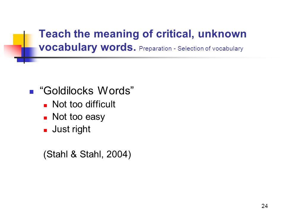 Teach the meaning of critical, unknown vocabulary words