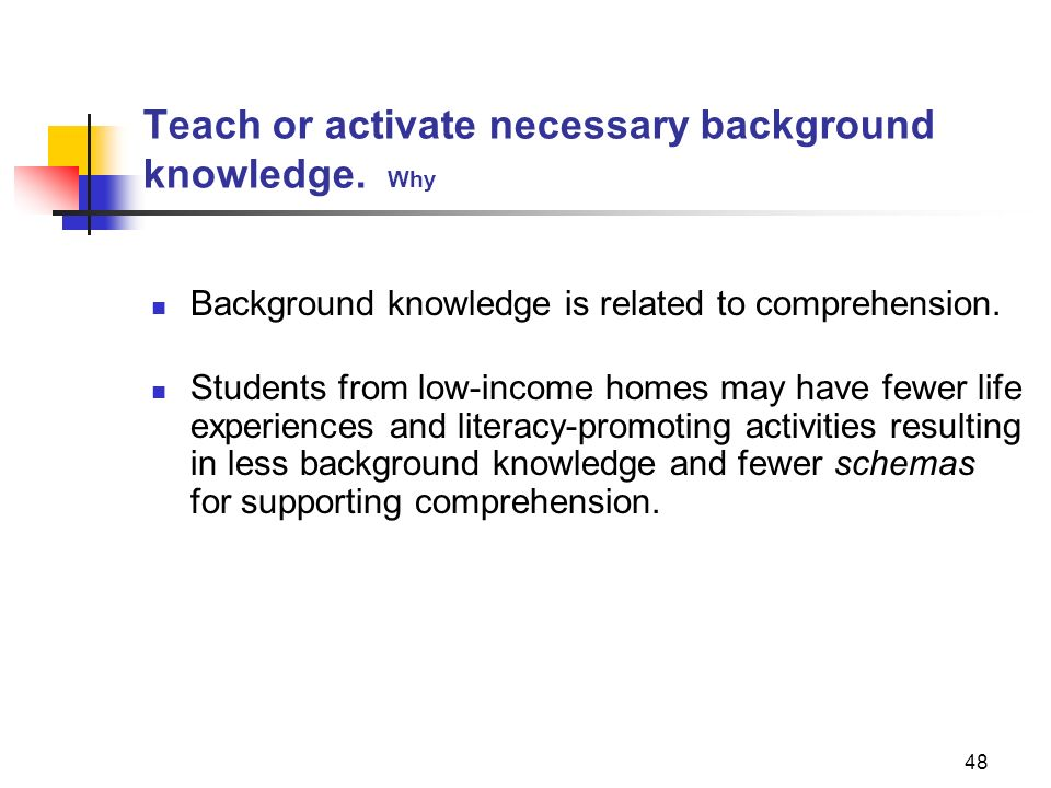 Teach or activate necessary background knowledge. Why