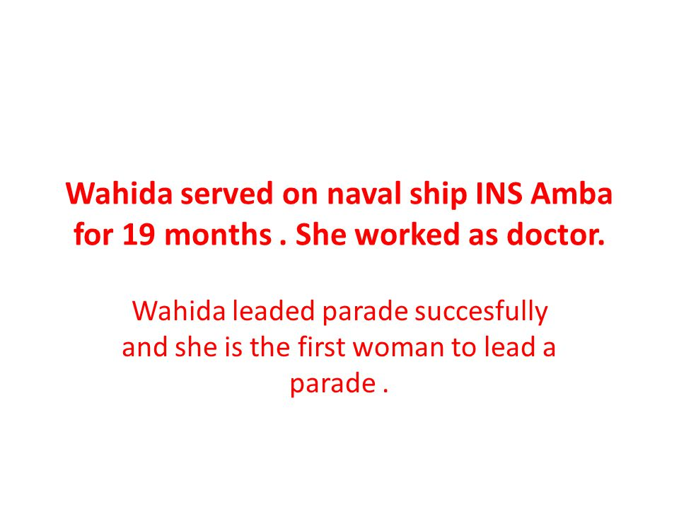 Wahida served on naval ship INS Amba for 19 months
