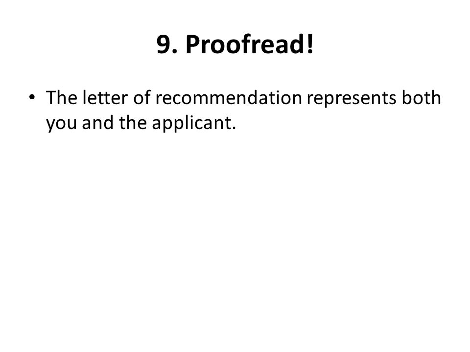 recommendation proofread Caroline is writing a recommendation for one of her former employees he has already revised his letter for clarity and has proofread the letter for correctness.