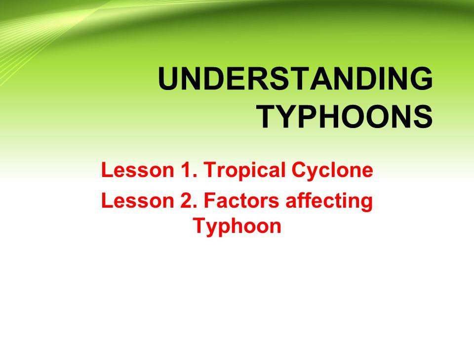 UNDERSTANDING TYPHOONS