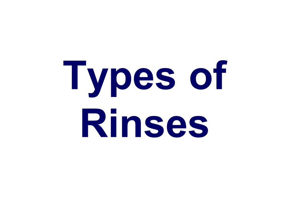Types of Rinses