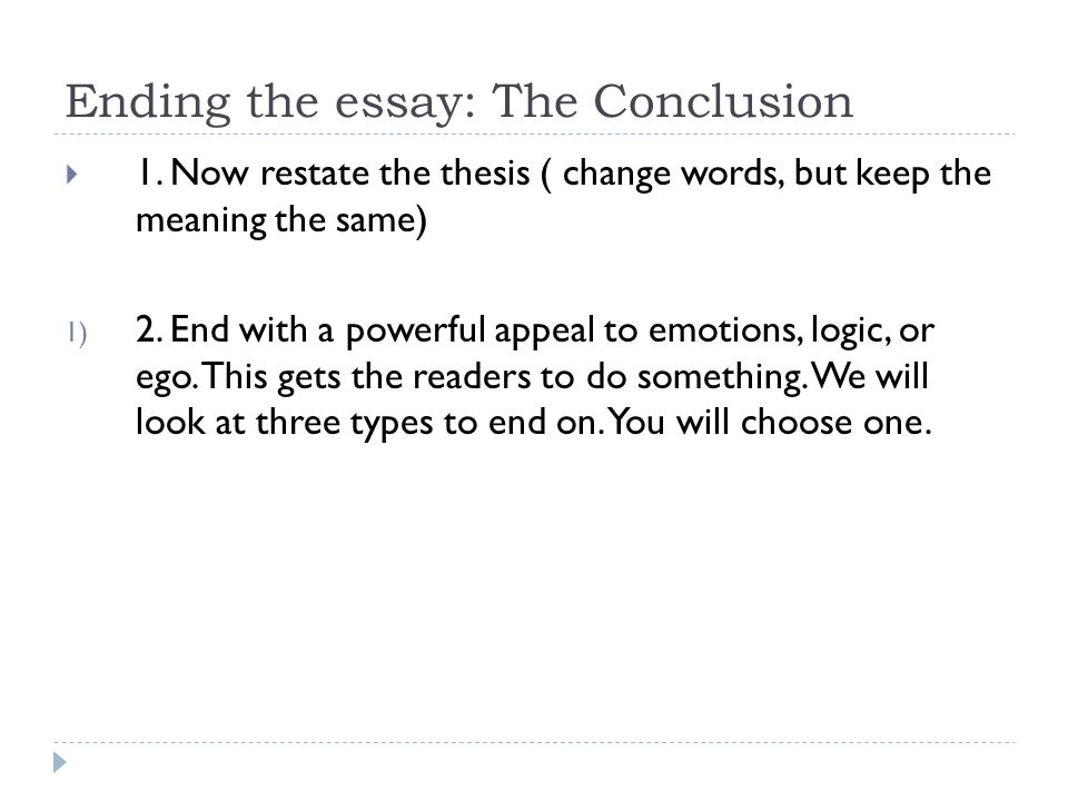 the end essay State your claim at the end of your introductory paragraph ▫ background   strongest analytical points for the end of your essay, and use them to drive.