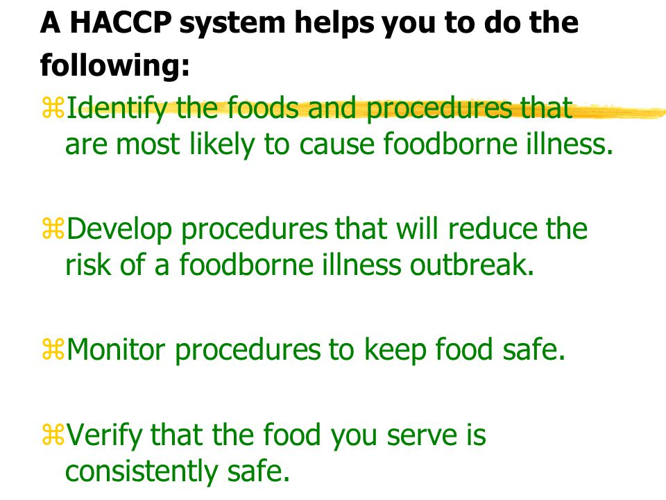 A HACCP system helps you to do the
