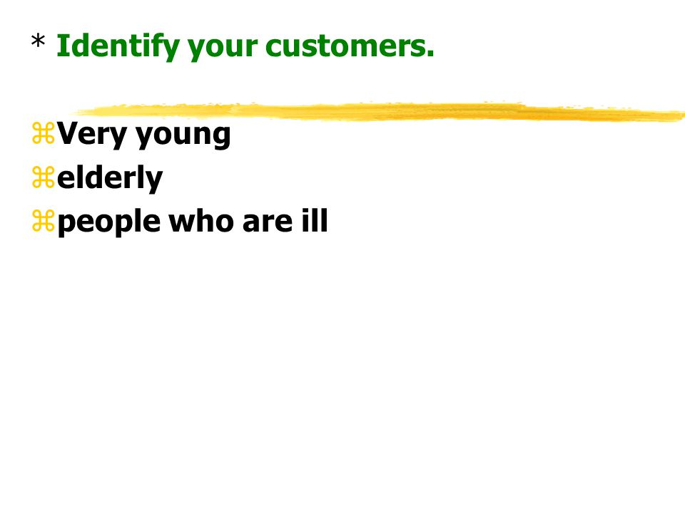 * Identify your customers.
