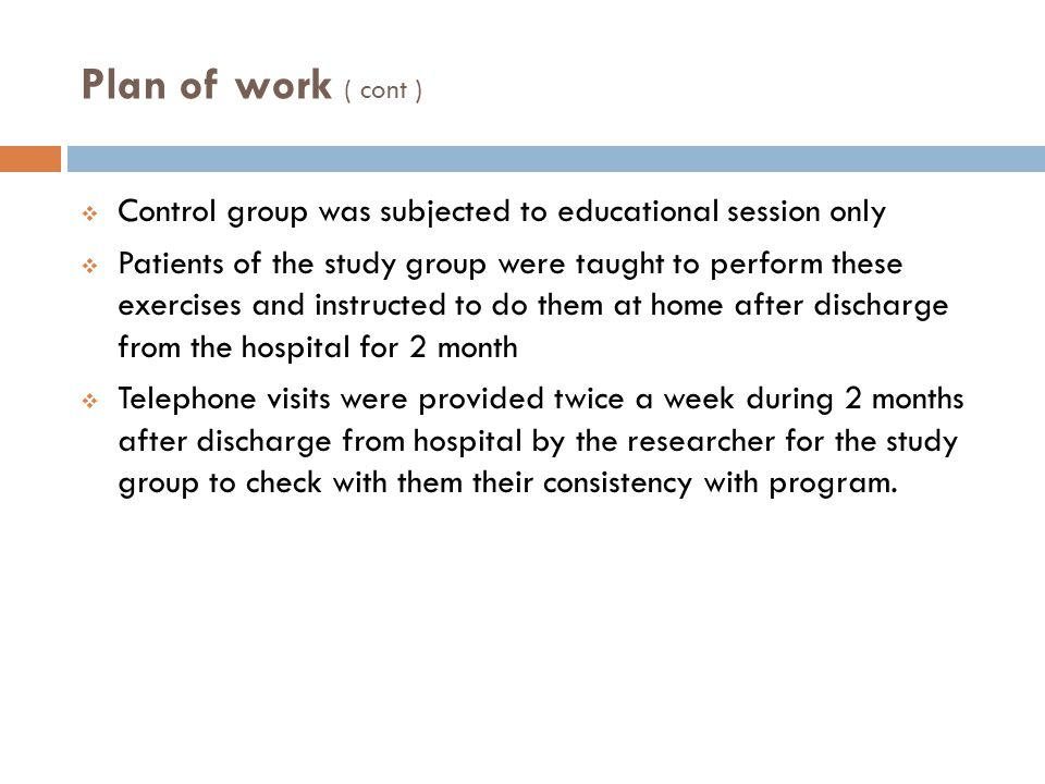 Plan of work ( cont ) Control group was subjected to educational session only.