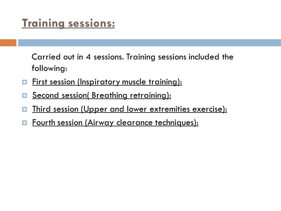 Training sessions: Carried out in 4 sessions. Training sessions included the following: First session (Inspiratory muscle training):