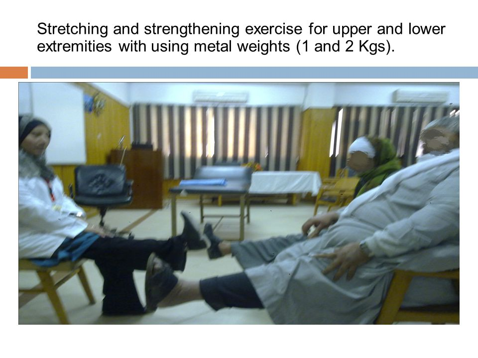 Stretching and strengthening exercise for upper and lower extremities with using metal weights (1 and 2 Kgs).