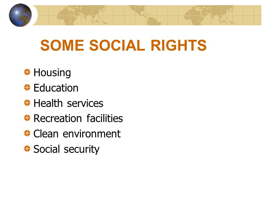 SOME SOCIAL RIGHTS Housing Education Health services