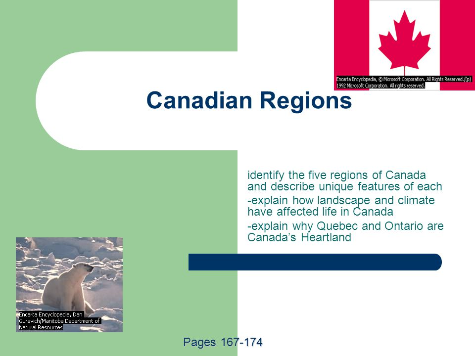 Canadian Regions identify the five regions of Canada and describe unique features of each.