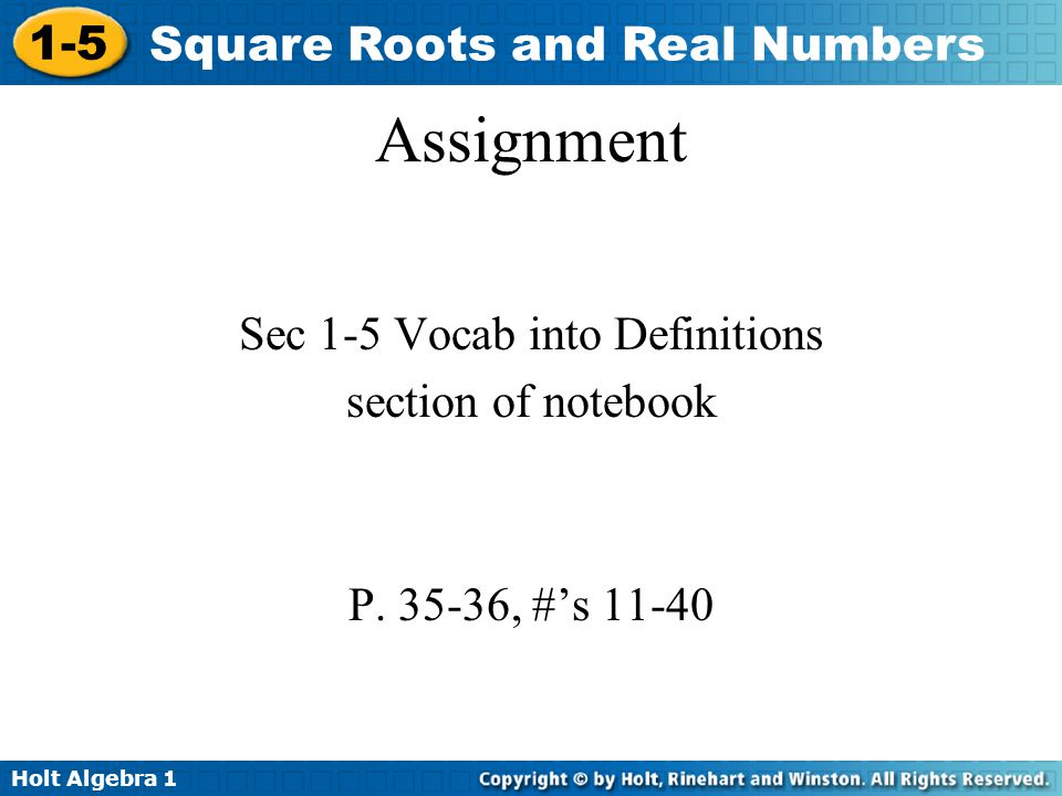 Sec 1-5 Vocab into Definitions section of notebook P , #'s 11-40