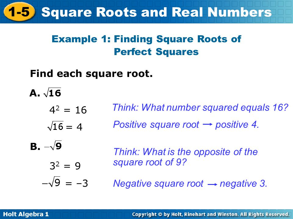 Example 1: Finding Square Roots of