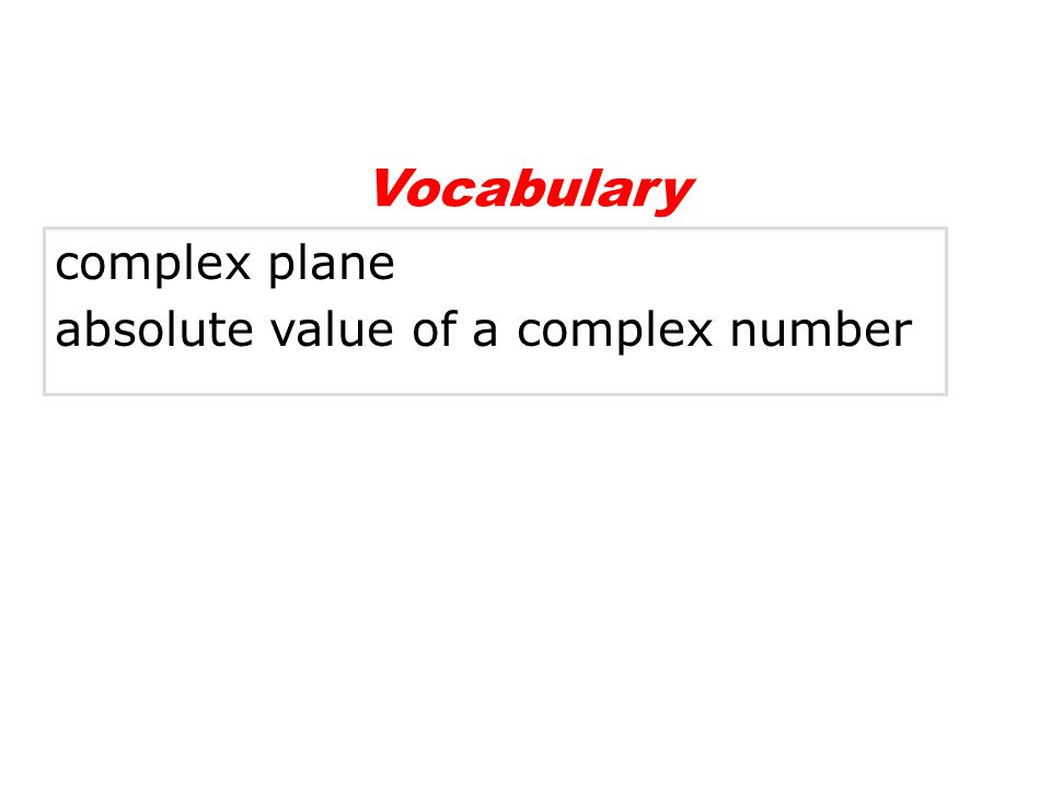 Vocabulary complex plane absolute value of a complex number