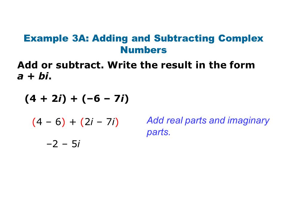 Example 3A: Adding and Subtracting Complex Numbers