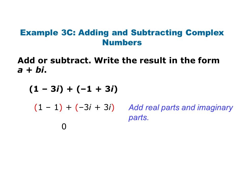 Example 3C: Adding and Subtracting Complex Numbers