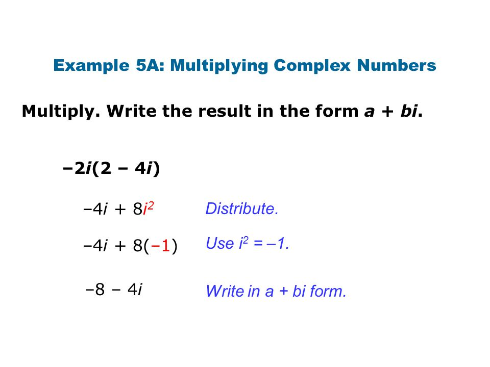 Example 5A: Multiplying Complex Numbers