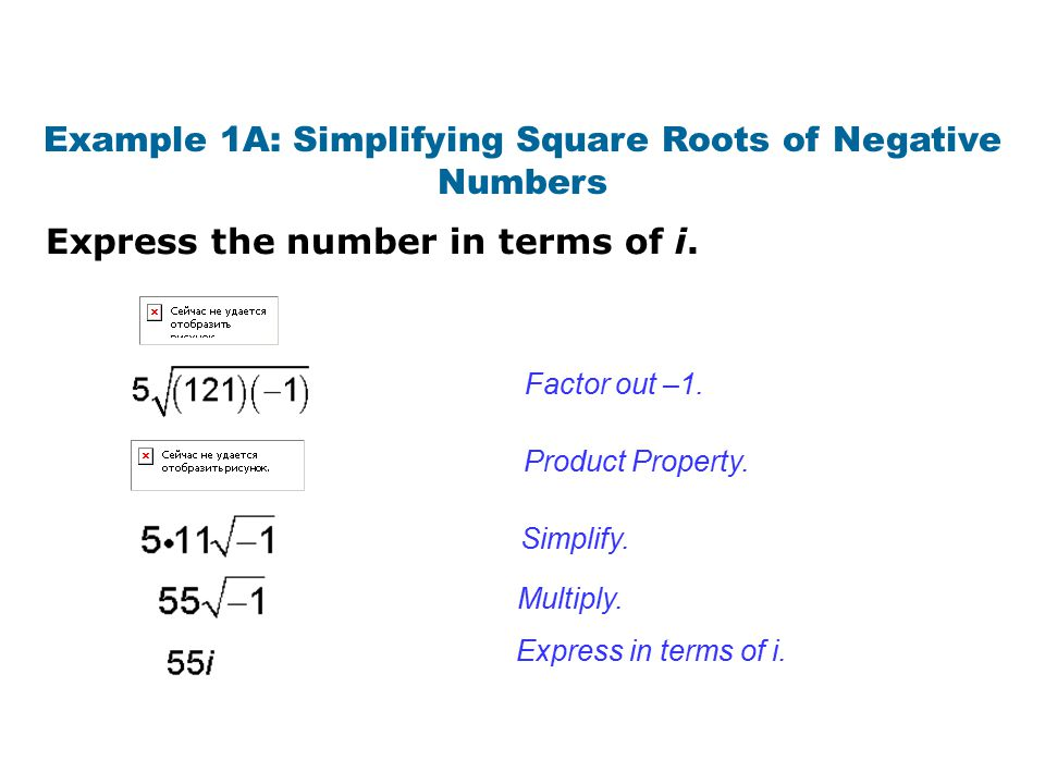 Example 1A: Simplifying Square Roots of Negative Numbers