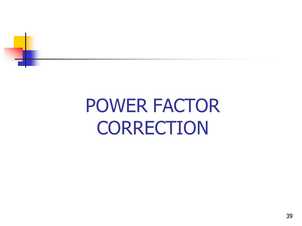 power factor correction The page is about power factor and methods of improving the power factor such as uses of capacitors, synchronous condensers, and phase advancers the page also includes power factor calculation.