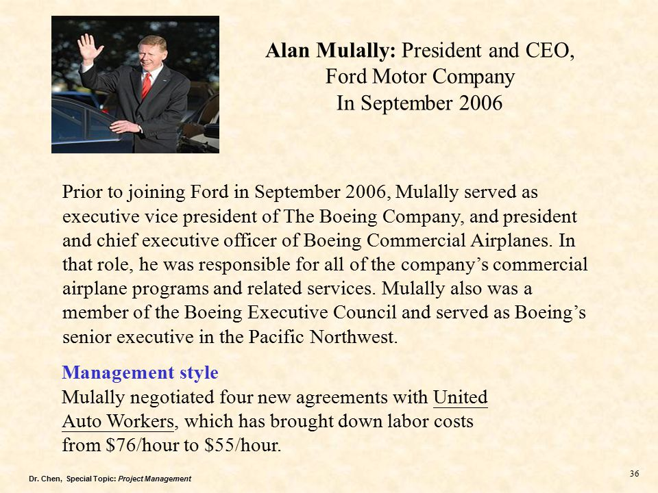 alan mulally management style Characteristics of business leadership: alan  form of leadership style, but alan mulally has proven  senior management had employed.