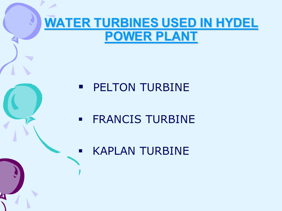 WATER TURBINES USED IN HYDEL POWER PLANT