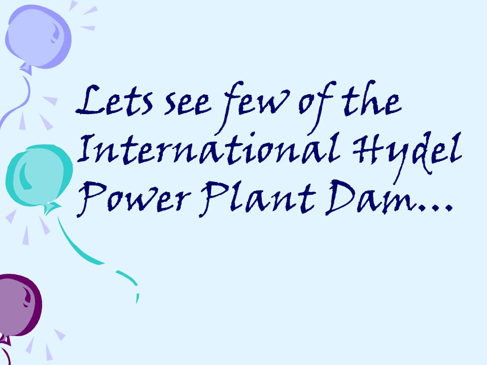 Lets see few of the International Hydel Power Plant Dam…