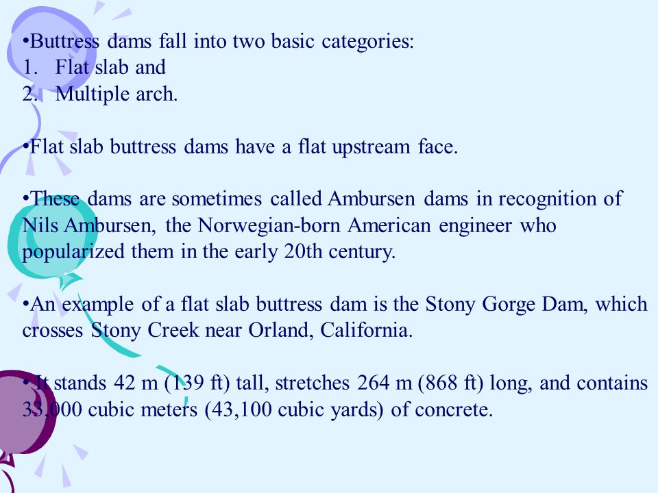 Buttress dams fall into two basic categories: