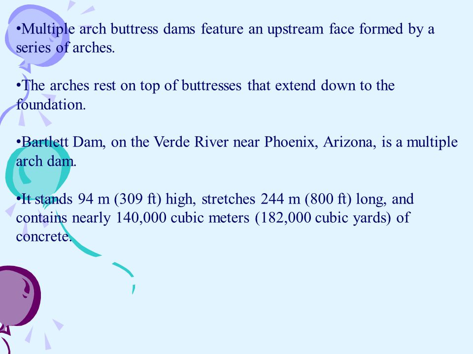 Multiple arch buttress dams feature an upstream face formed by a series of arches.