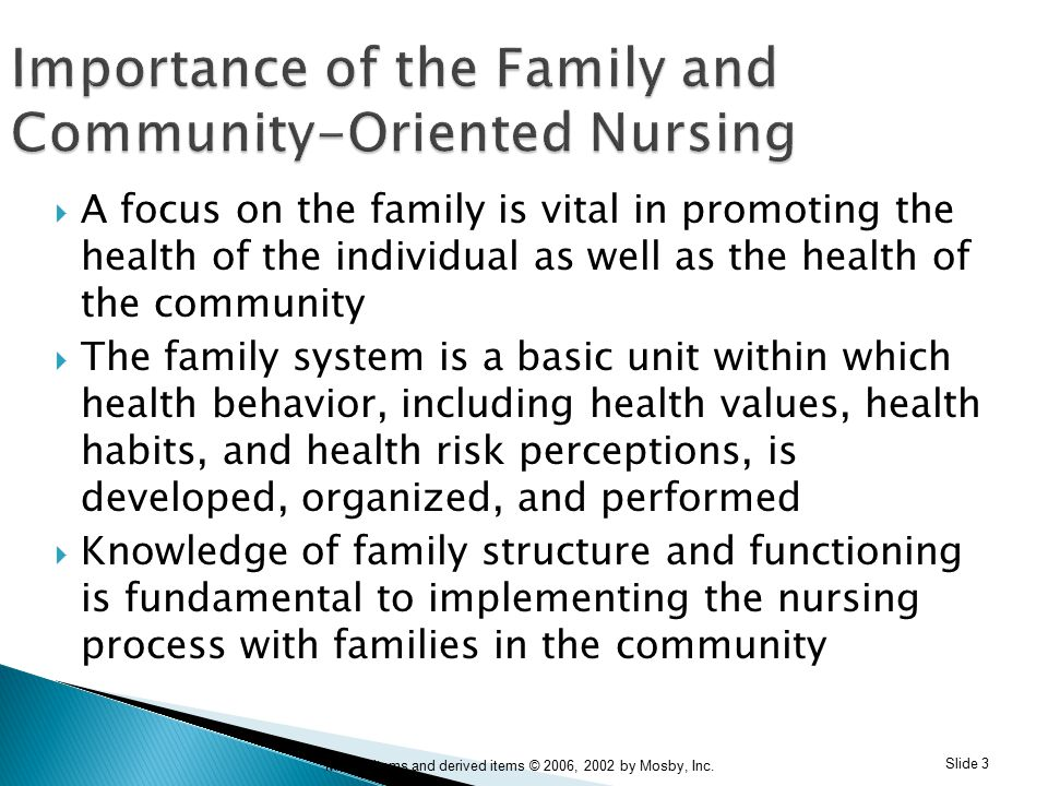 why is the family an important focus for nurses Nurses have unique access to a patient's family from their position at the bedside by providing information and support, nurses can minimize the family's anxiety about delivering care and achieve positive responses in the patient.