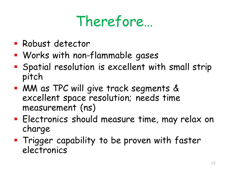 Therefore… Robust detector Works with non-flammable gases