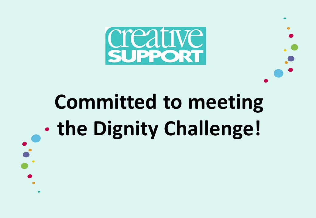 Committed to meeting the Dignity Challenge!