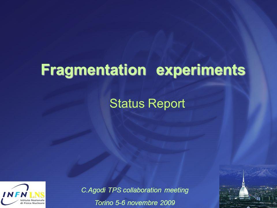 Fragmentation experiments