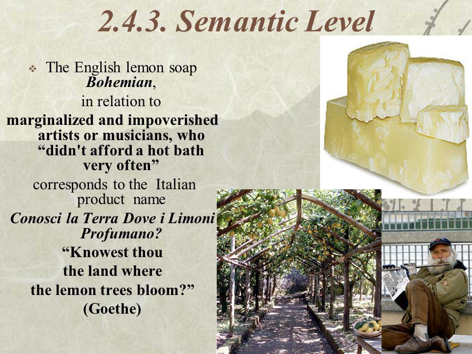 Semantic Level The English lemon soap Bohemian, in relation to